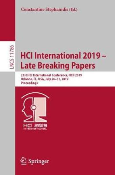 HCI International 2019 - Late Breaking Papers - Constantine Stephanidis