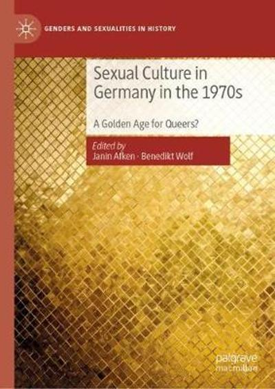 Sexual Culture in Germany in the 1970s - Janin Afken