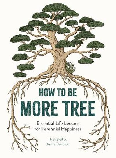 How to Be More Tree - Annie Davidson