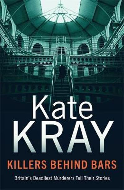 Killers Behind Bars - Kate Kray