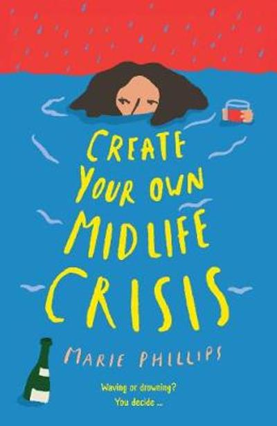Create Your Own Midlife Crisis - Marie Phillips