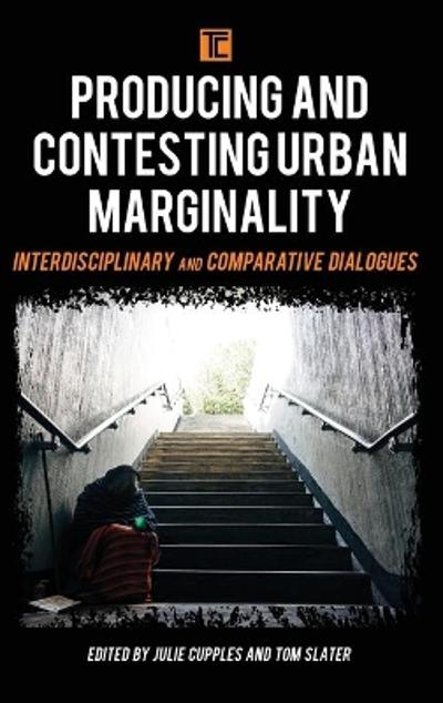 Producing and Contesting Urban Marginality - Julie Cupples