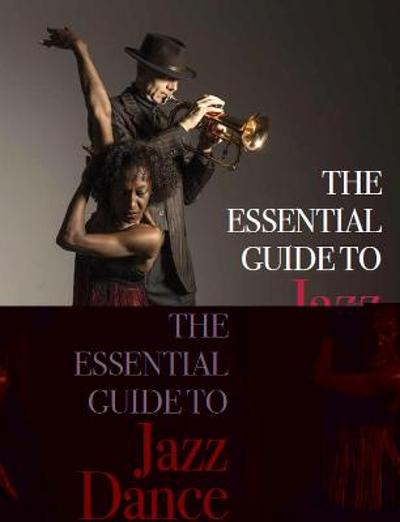 The Essential Guide to Jazz Dance - Dollie Henry