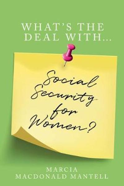 What's the Deal with Social Security for Women - Marcia Mantell