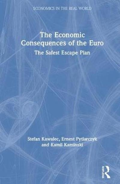 The Economic Consequences of the Euro - Stefan Kawalec
