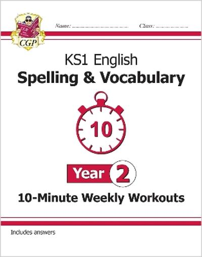 New KS1 English 10-Minute Weekly Workouts: Spelling & Vocabulary - Year 2 - CGP Books