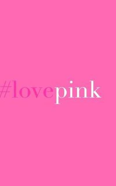 #love pink - Sir Michael Huhn