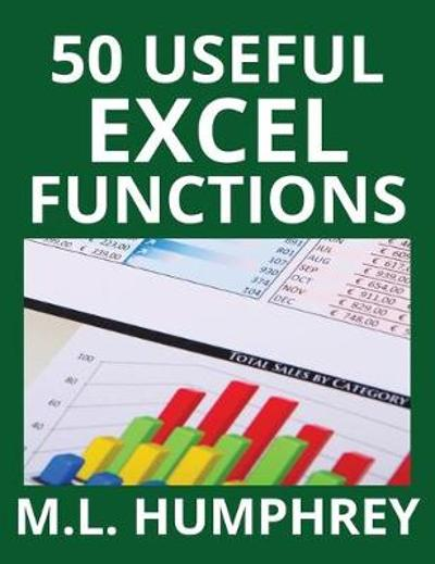 50 Useful Excel Functions - M L Humphrey