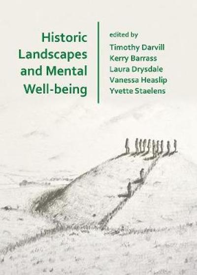 Historic Landscapes and Mental Well-being - Timothy Darvill