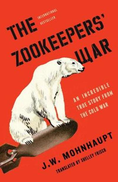 The Zookeepers' War - J.W. Mohnhaupt