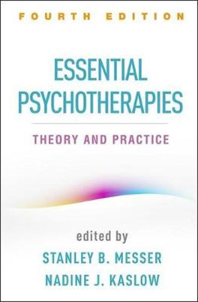Essential Psychotherapies, Fourth Edition - Stanley B. Messer