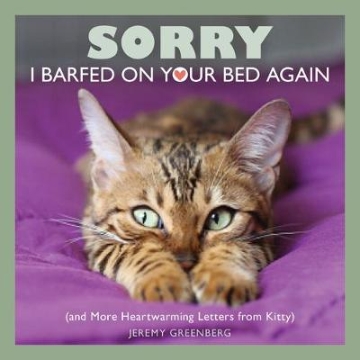 Sorry I Barfed on Your Bed Again - Jeremy Greenberg