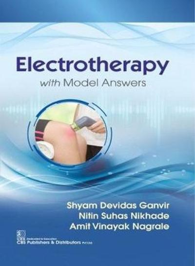 Electrotherapy with Model Answers - Shyam Devidas Ganvir