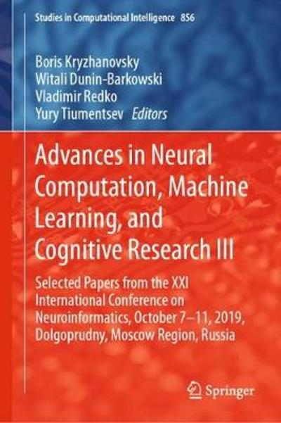Advances in Neural Computation, Machine Learning, and Cognitive Research III - Boris Kryzhanovsky