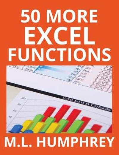 50 More Excel Functions - M L Humphrey