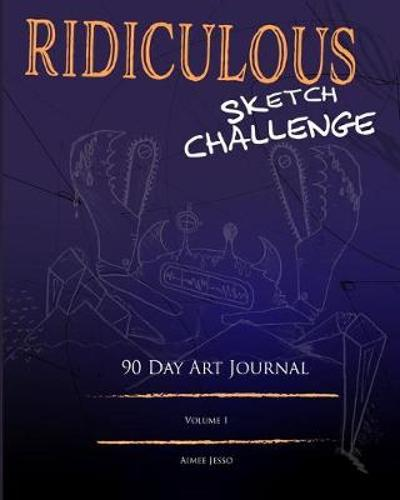 Ridiculous Sketch Challenge - Aimee Jesso