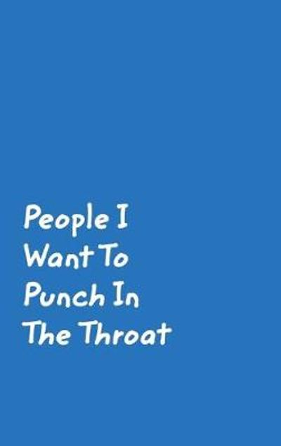 People I Want To Punch In The Throat - June Bug Journals