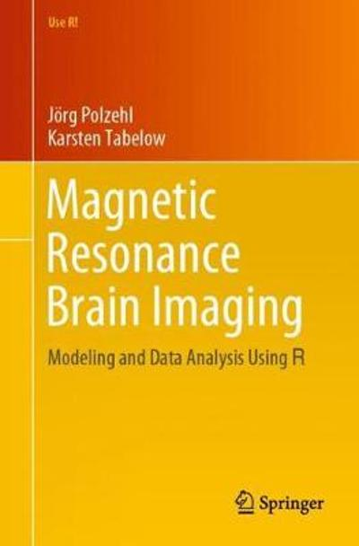 Magnetic Resonance Brain Imaging - Joerg Polzehl