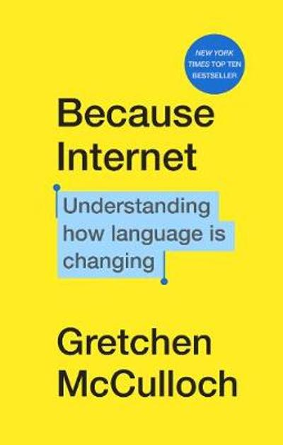 Because Internet - Gretchen McCulloch
