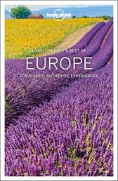 Lonely Planet Best of Europe - Lonely Planet Alexis Averbuck Mark Baker Oliver Berry Cristian Bonetto Kerry Christiani Belinda Dixon Peter Dragicevich Steve Fallon Emilie Filou