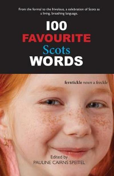 100 Favourite Scots Words - Pauline Cairns Speitel