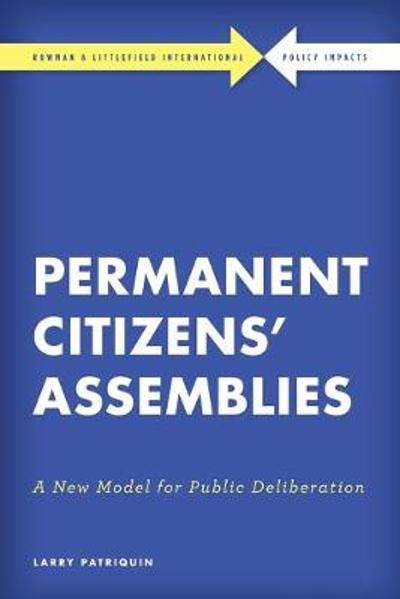 Permanent Citizens' Assemblies - Larry Patriquin