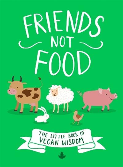 Friends Not Food - Anonymous