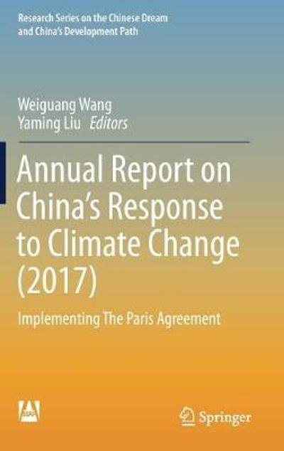 Annual Report on China's Response to Climate Change (2017) - Weiguang Wang
