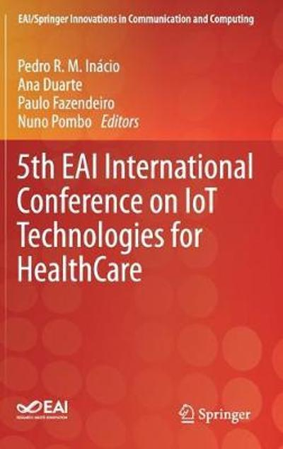 5th EAI International Conference on IoT Technologies for HealthCare - Pedro R. M. Inacio