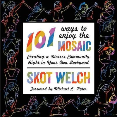 101 Ways to Enjoy the Mosaic - Skot Welch