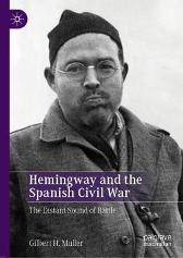 Hemingway and the Spanish Civil War - Gilbert H. Muller