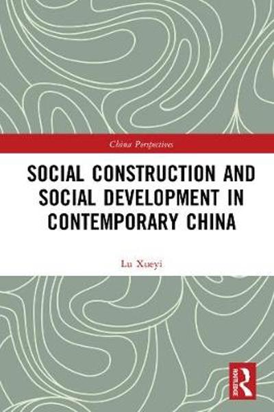 Social Construction and Social Development in Contemporary China - Xueyi Lu