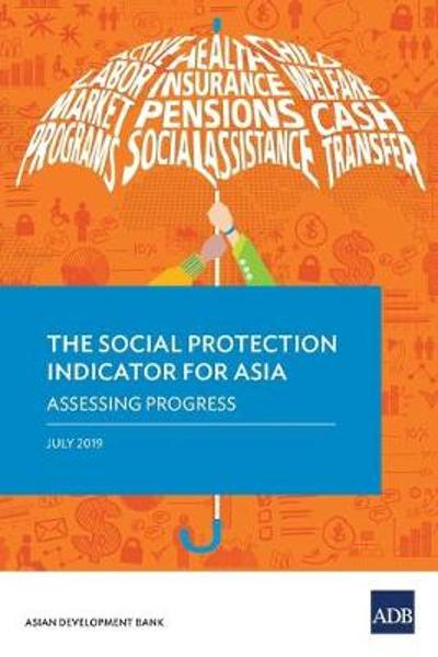 The Social Protection Indicator for Asia - Asian Development Bank