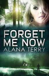 Forget Me Now - Alana Terry