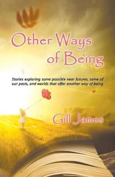 Other Ways of Being - Gill James