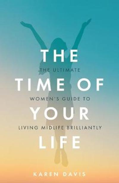 The Time of Your Life - Karen Davis