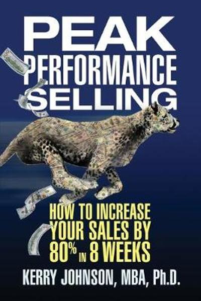 Peak Performance Selling - Kerry Johnson