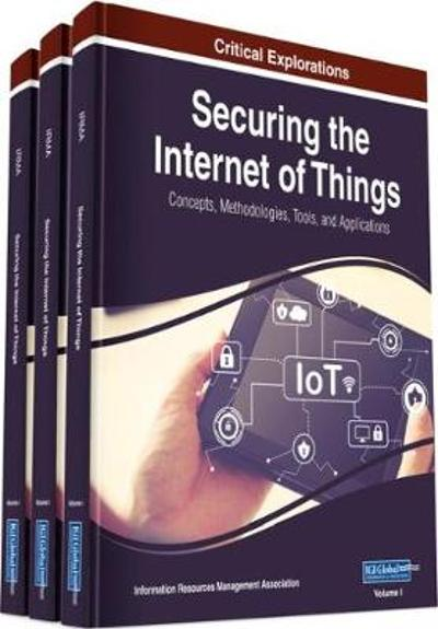 Securing the Internet of Things - Information Resources Management Association