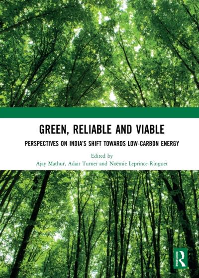 Green, Reliable and Viable: Perspectives on India's Shift  Towards Low-Carbon Energy - Ajay Mathur