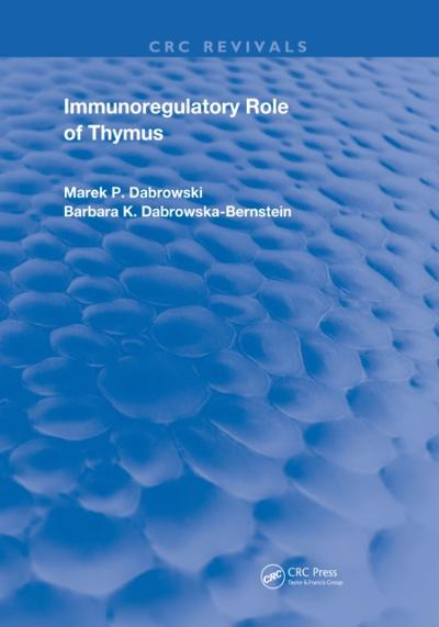 Immunoregulatory Role of Thymus - Marek P. Dabrowski