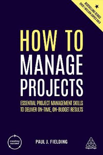 How to Manage Projects - Paul J Fielding