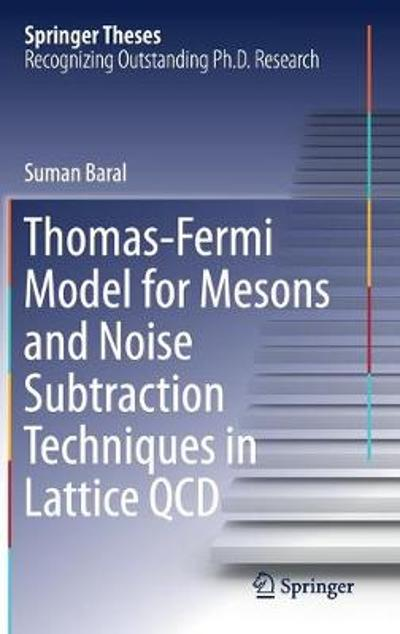 Thomas-Fermi Model for Mesons and Noise Subtraction Techniques in Lattice QCD - Suman Baral