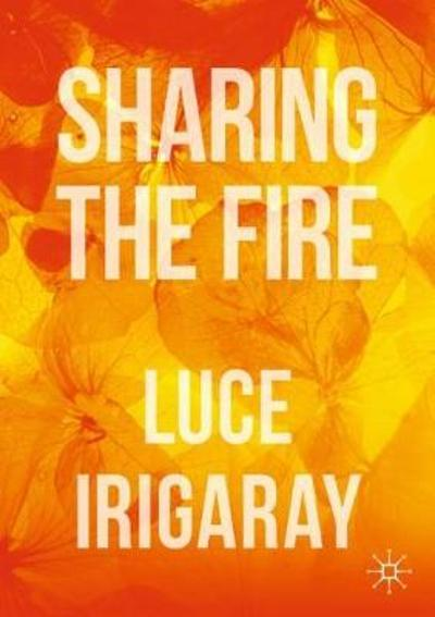 Sharing the Fire - Luce Irigaray