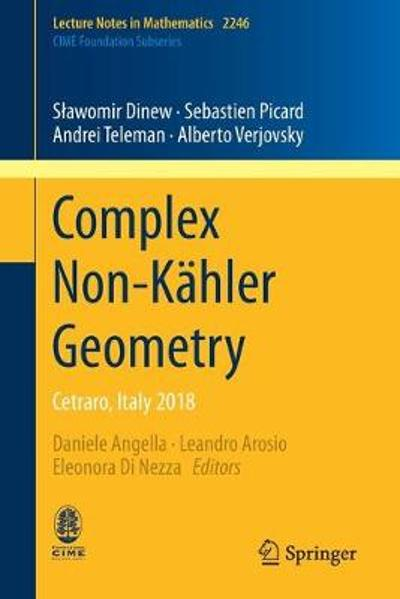Complex Non-Kahler Geometry - Slawomir Dinew