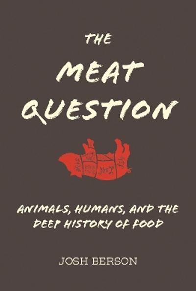 The Meat Question - Josh Berson