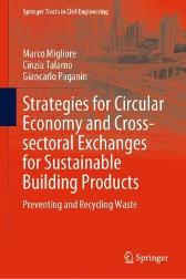 Strategies for Circular Economy and Cross-sectoral Exchanges for Sustainable Building Products - Marco Migliore Cinzia Talamo Giancarlo Paganin