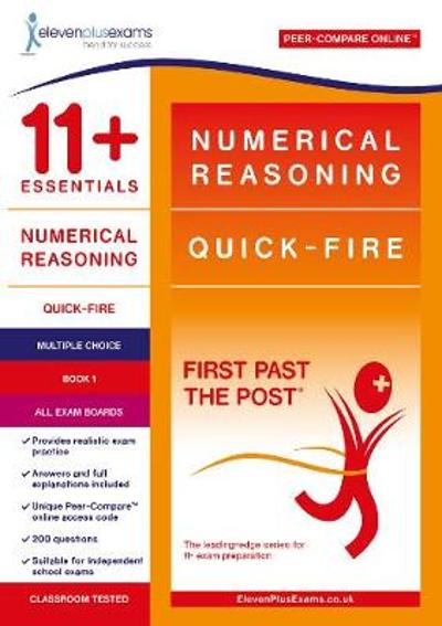 11+ Essentials Numerical Reasoning: Quick-Fire Book 1 - Multiple Choice -