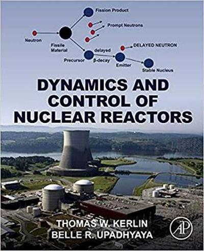 Dynamics and Control of Nuclear Reactors - Thomas W. Kerlin