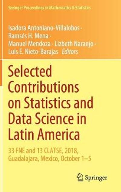 Selected Contributions on Statistics and Data Science in Latin America - Isadora Antoniano-Villalobos