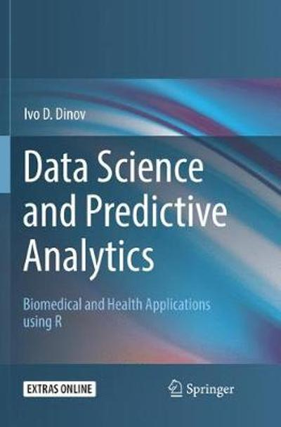 Data Science and Predictive Analytics - Ivo D. Dinov